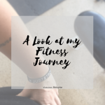 A Look At My Fitness Journey | My Moment