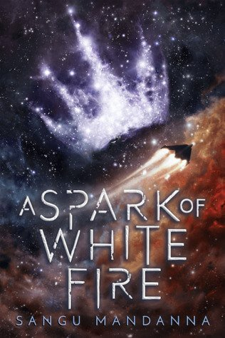 Review | A Spark of White Fire by Sangu Mandanna