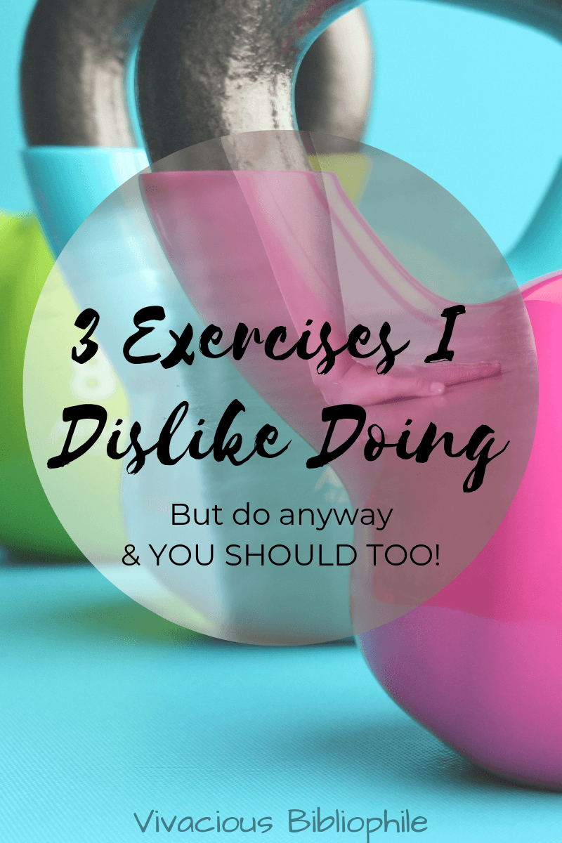 3 Exercises I Dislike Doing