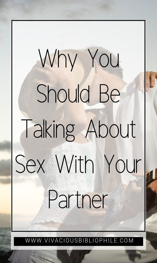 Why You Should Be Talking About Sex With Your Partner