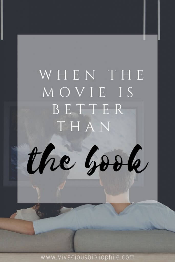 When the Movie is Better Than the Book - a Bookish List. #books #movies #booktomovieadaptation