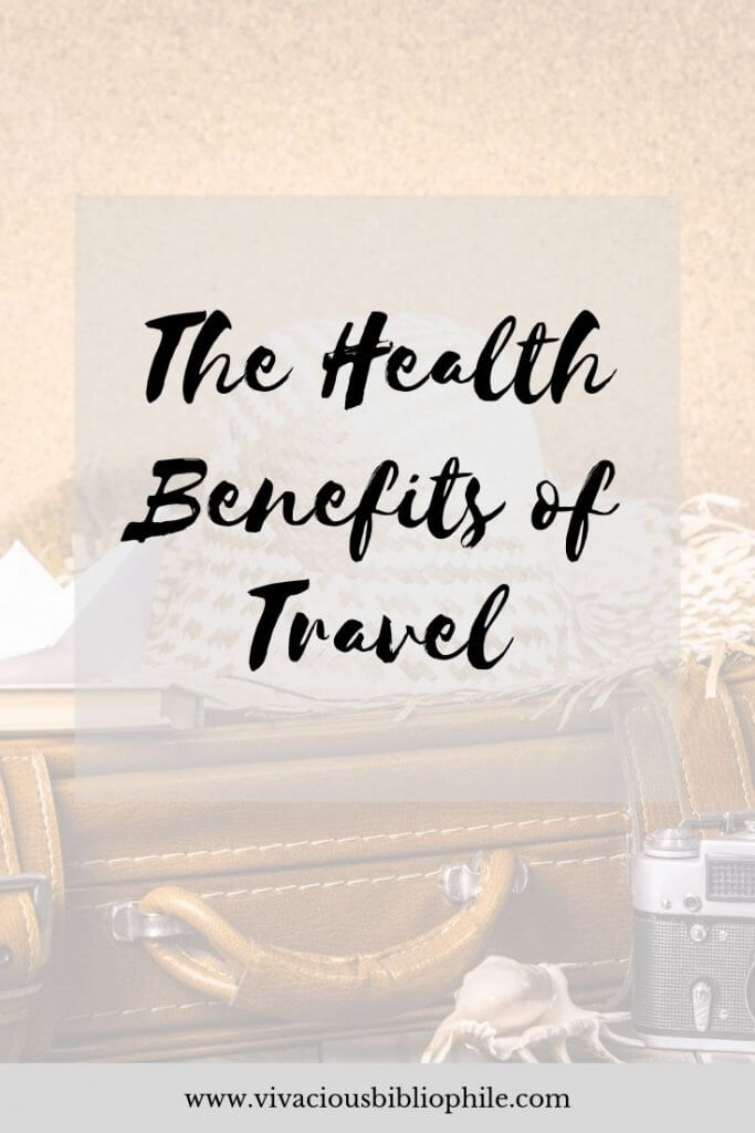 The Health Benefits of Travel
