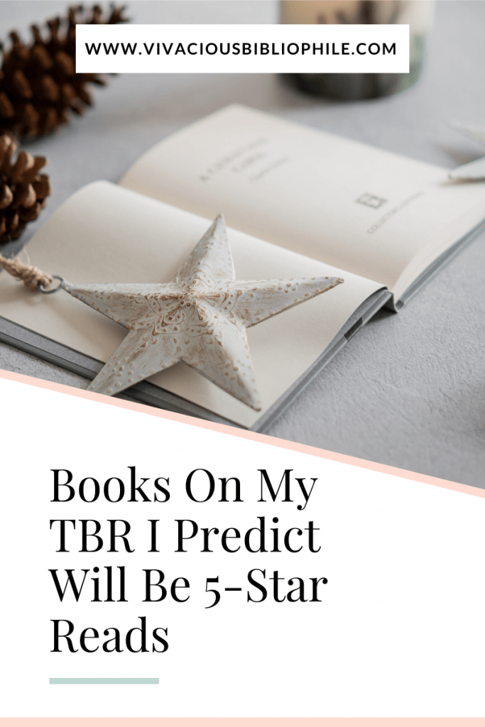 Books On My TBR I Predict Will Be 5-Star Reads
